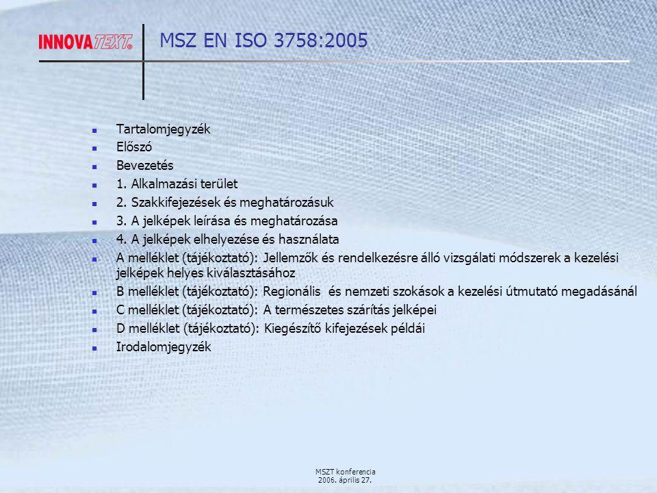 MSZT konferencia 2006. április 27. MSZ EN ISO 3758:2005 Tartalomjegyzék Előszó Bevezetés 1.
