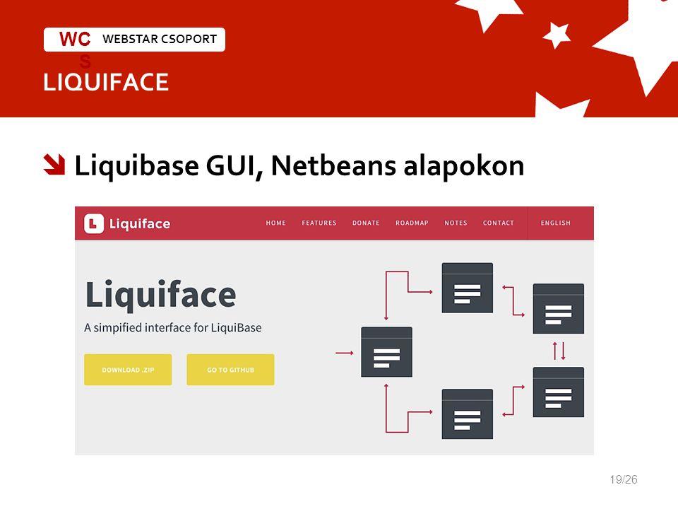 WEBSTAR CSOPORT WC S LIQUIFACE  Liquibase GUI, Netbeans alapokon 19/26