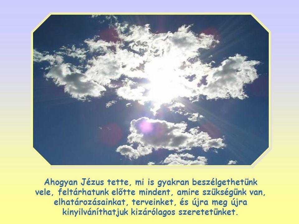 És mi is szerethetjük őt, mert ő előbb szeretett minket: a szeretet tehát, amit megparancsolt nekünk, válasz a Szeretetre.