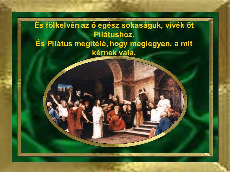 Ímé sokaság jöve, melynek az méne előtte, a ki Júdásnak neveztetik, egy a tizenkettő közül: és közelgete Jézushoz, hogy őt megcsókolja.