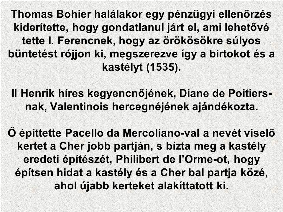 Thomas Bohier halálakor egy pénzügyi ellenőrzés kiderítette, hogy gondatlanul járt el, ami lehetővé tette I.