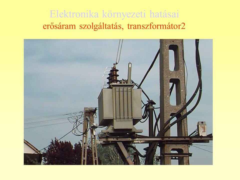 Elektronika környezeti hatásai erősáram szolgáltatás, transzformátor2
