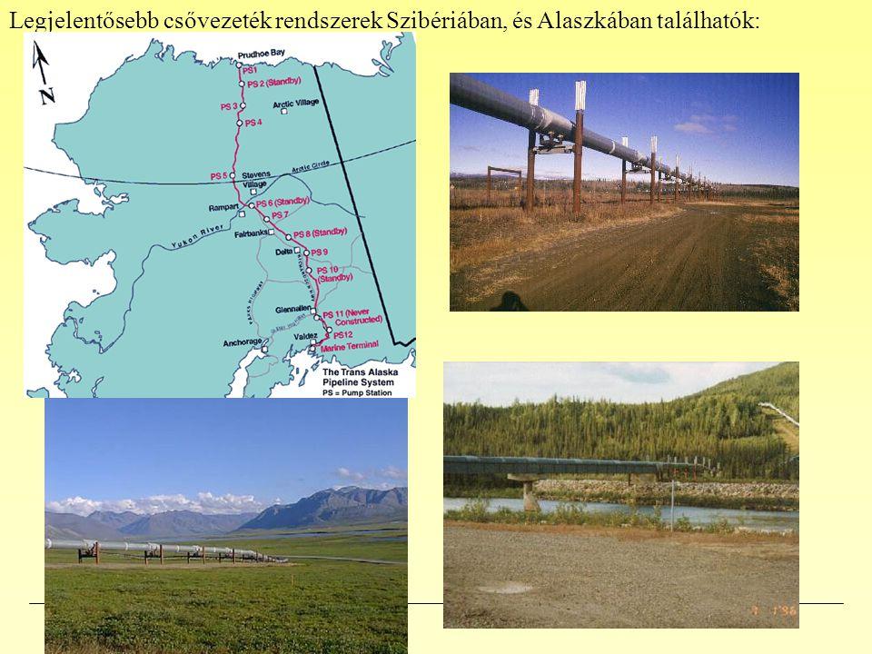 Legjelentősebb csővezeték rendszerek Szibériában, és Alaszkában találhatók: Közlekedéstechnika II.