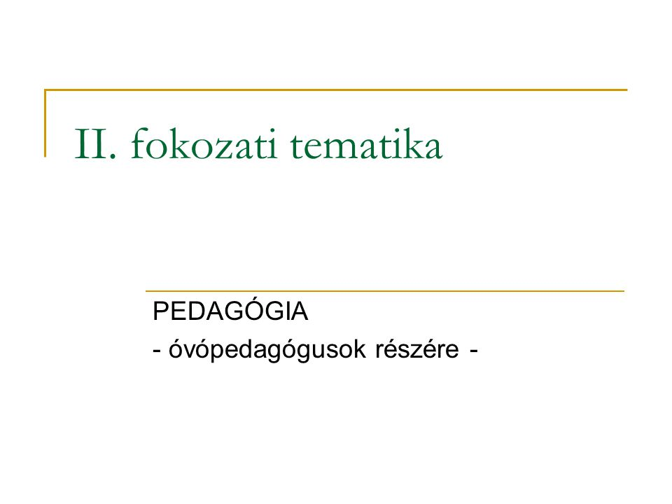 II. fokozati tematika PEDAGÓGIA - óvópedagógusok részére -