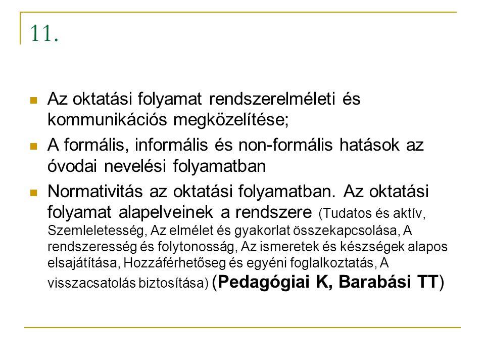 11. Az oktatási folyamat rendszerelméleti és kommunikációs megközelítése; A formális, informális és non-formális hatások az óvodai nevelési folyamatba