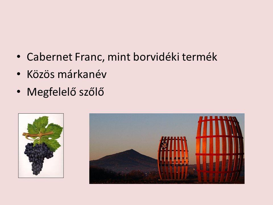Cabernet Franc, mint borvidéki termék Közös márkanév Megfelelő szőlő