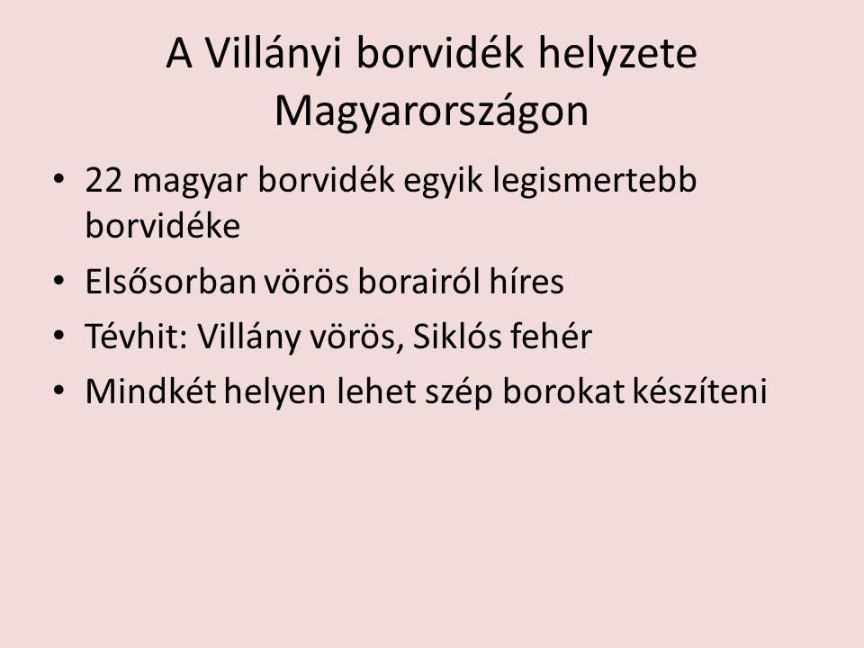 A Villányi borvidék helyzete Magyarországon 22 magyar borvidék egyik legismertebb borvidéke Elsősorban vörös borairól híres Tévhit: Villány vörös, Sik