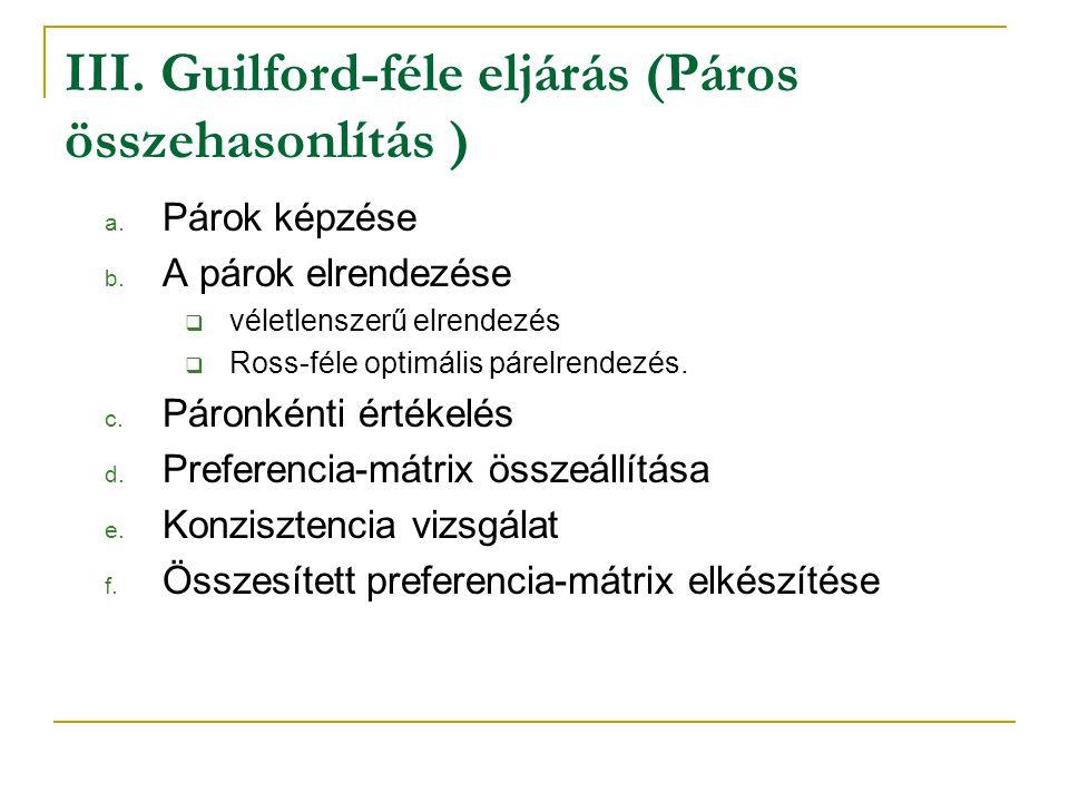 III.Guilford-féle eljárás (Páros összehasonlítás ) a.