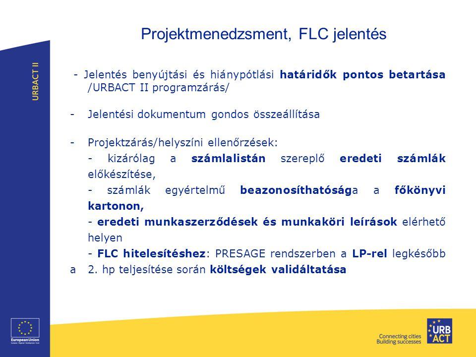 Projektmenedzsment, FLC jelentés - Jelentés benyújtási és hiánypótlási határidők pontos betartása /URBACT II programzárás/ -Jelentési dokumentum gondo