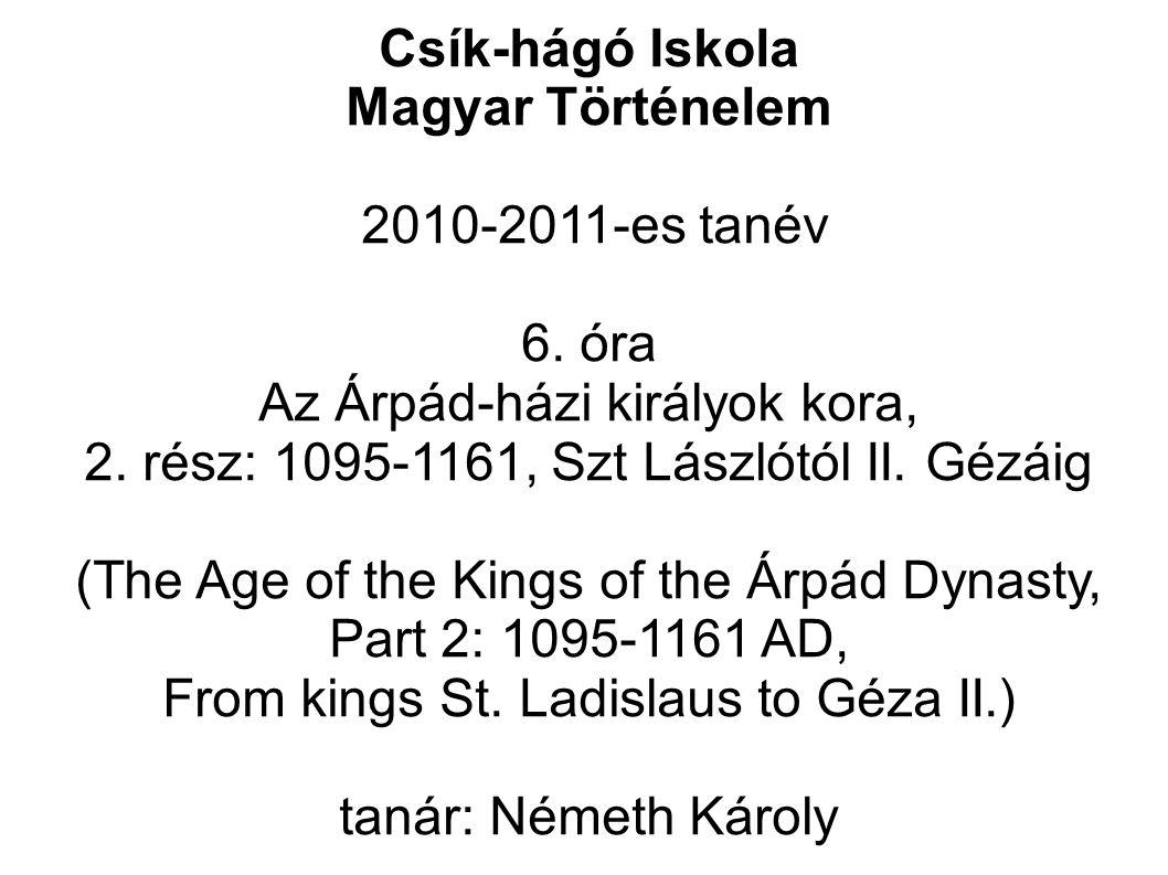 Csík-hágó Iskola Magyar Történelem 2010-2011-es tanév 6.