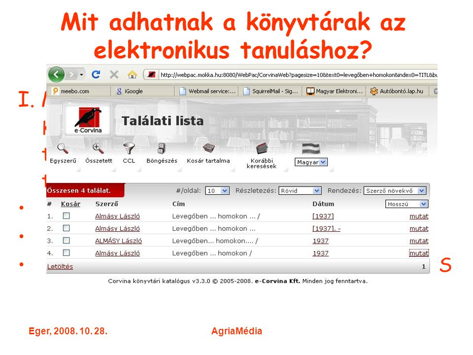 Eger, 2008.10. 28.AgriaMédia II. Elsődleges elektronikus források II.
