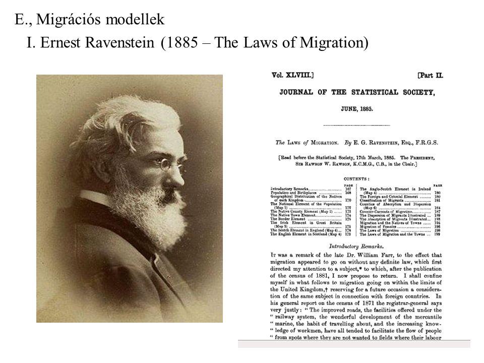 E., Migrációs modellek I. Ernest Ravenstein (1885 – The Laws of Migration)