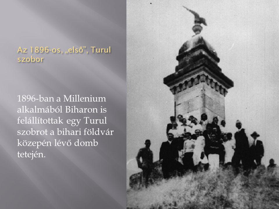 """Az 1896-os, """"els ő """", Turul szobor 1896-ban a Millenium alkalmából Biharon is felállítottak egy Turul szobrot a bihari földvár közepén lévő domb tetej"""