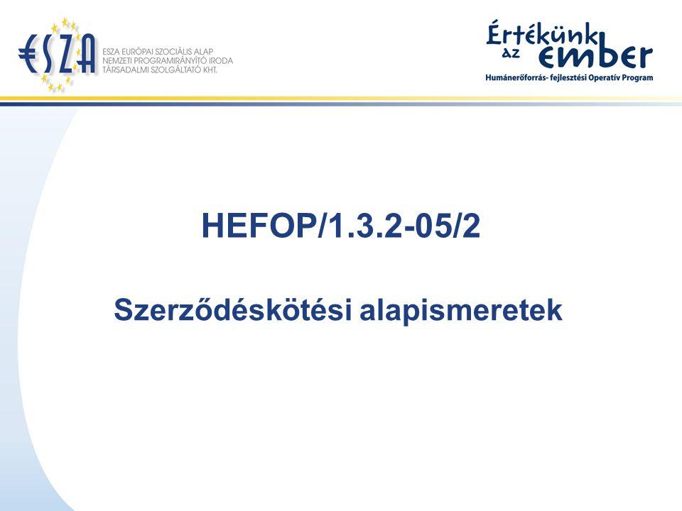 HEFOP/1.3.2-05/2 Szerződéskötési alapismeretek
