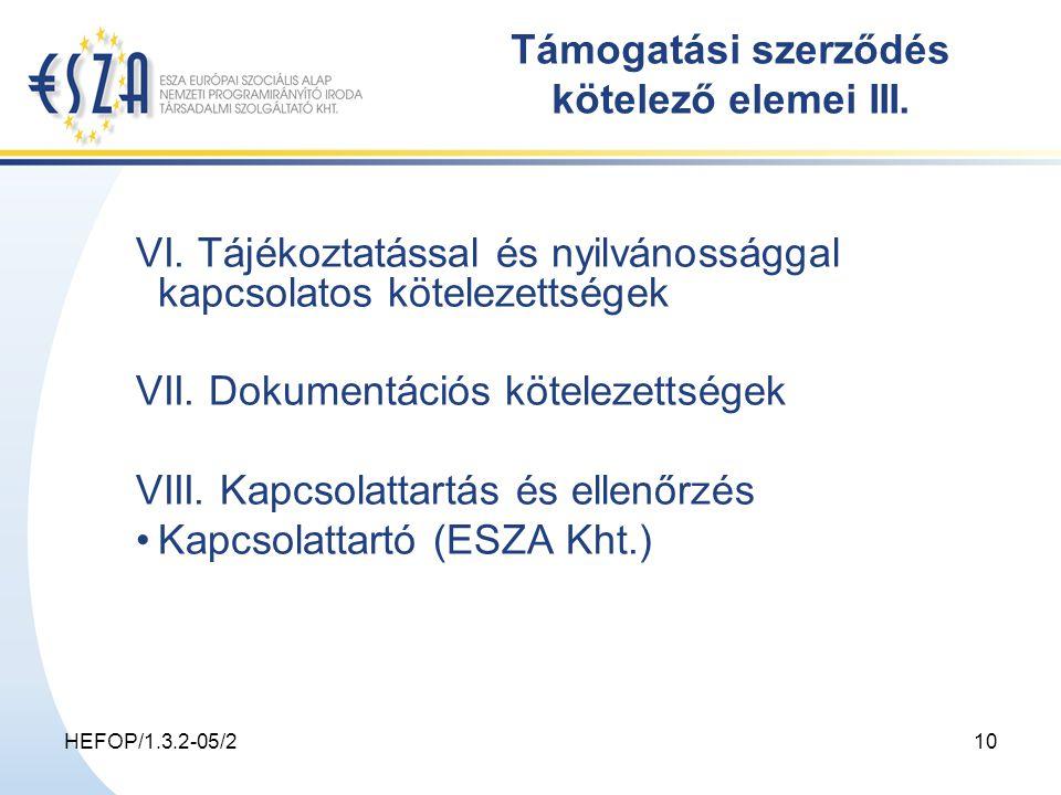 HEFOP/1.3.2-05/210 Támogatási szerződés kötelező elemei III.