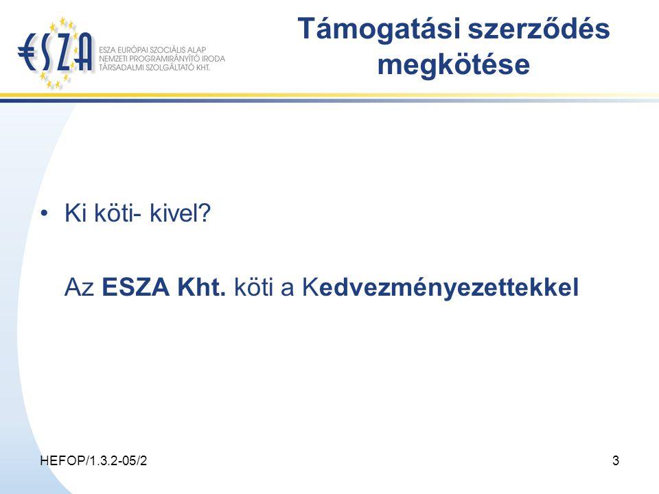 HEFOP/1.3.2-05/23 Támogatási szerződés megkötése Ki köti- kivel.