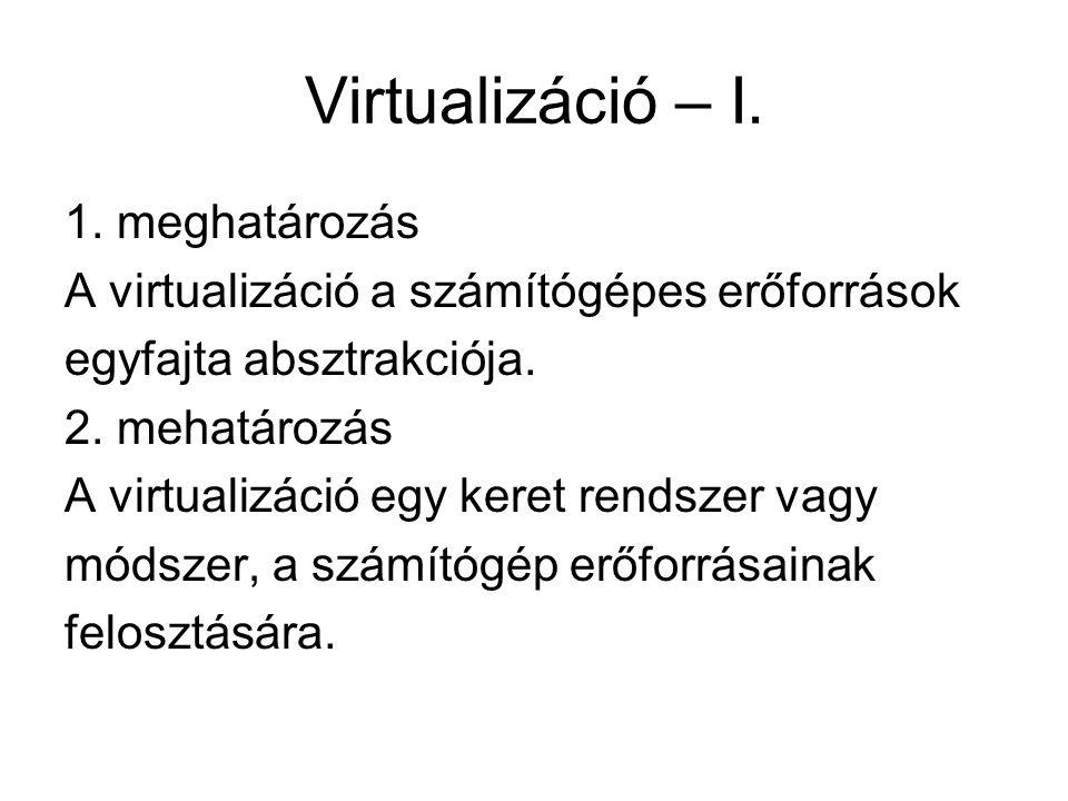 Virtualizáció – I.1.