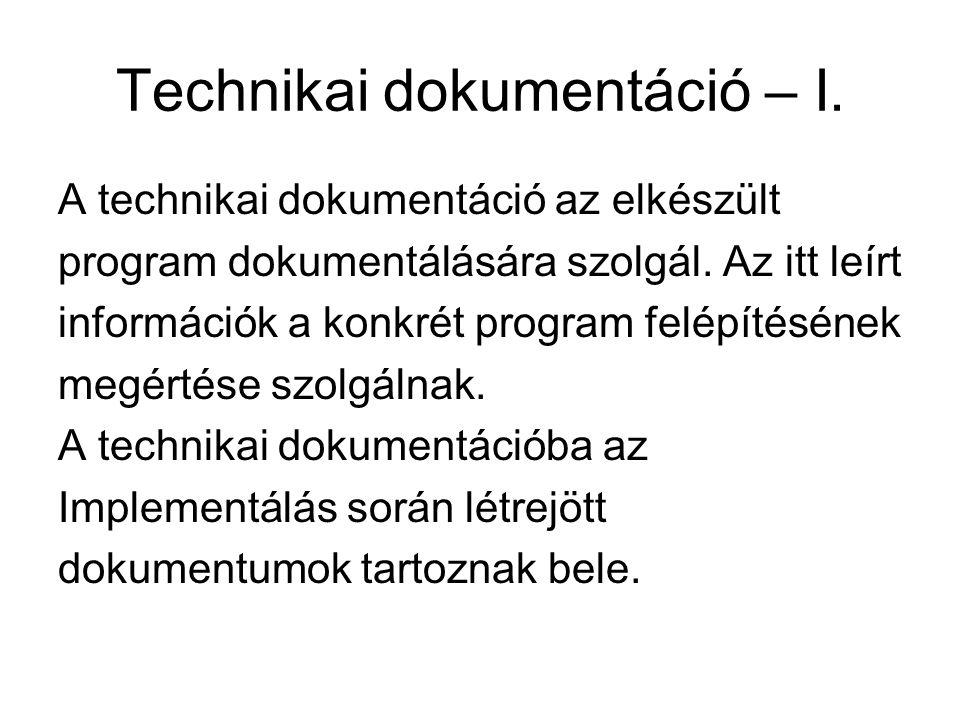 Technikai dokumentáció – I.A technikai dokumentáció az elkészült program dokumentálására szolgál.