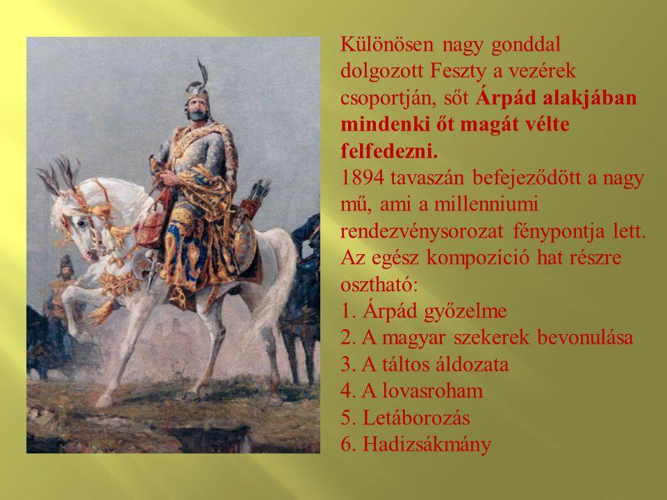 Különösen nagy gonddal dolgozott Feszty a vezérek csoportján, sőt Árpád alakjában mindenki őt magát vélte felfedezni. 1894 tavaszán befejeződött a nag