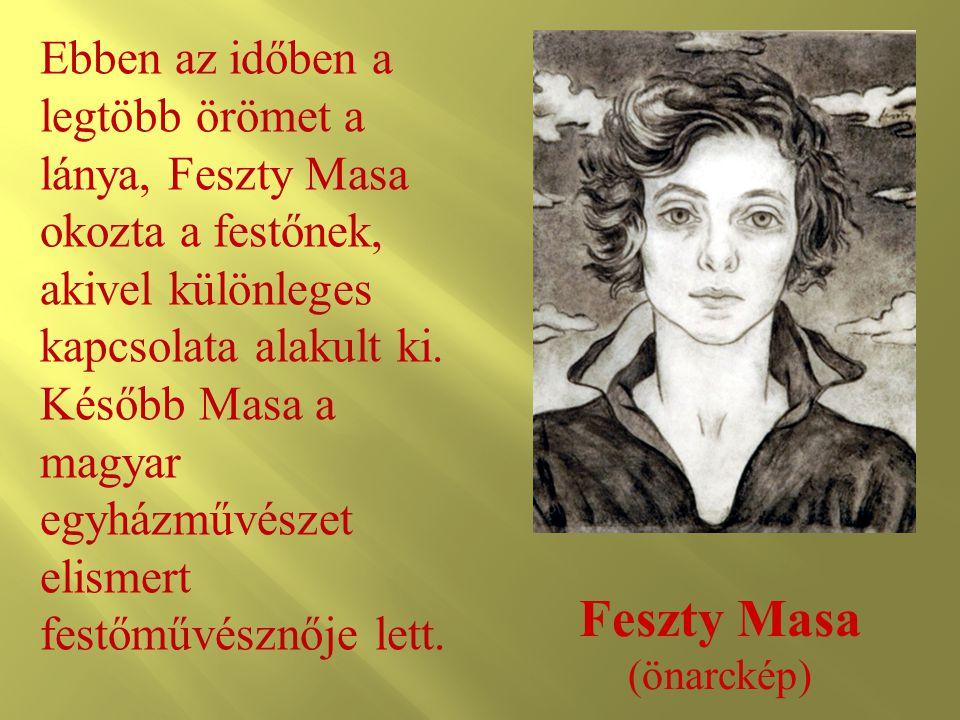 Feszty Masa (önarckép) Ebben az időben a legtöbb örömet a lánya, Feszty Masa okozta a festőnek, akivel különleges kapcsolata alakult ki. Később Masa a