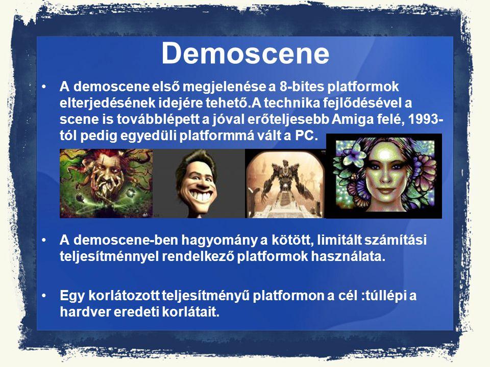 Demoscene A demoscene első megjelenése a 8-bites platformok elterjedésének idejére tehető.A technika fejlődésével a scene is továbblépett a jóval erőt