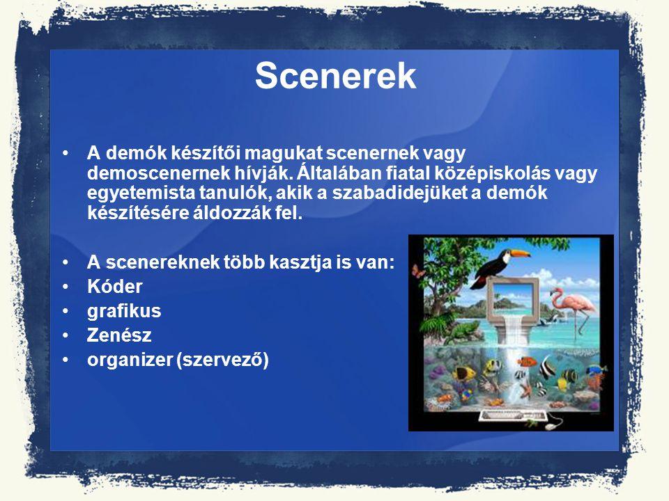 Scenerek A demók készítői magukat scenernek vagy demoscenernek hívják. Általában fiatal középiskolás vagy egyetemista tanulók, akik a szabadidejüket a