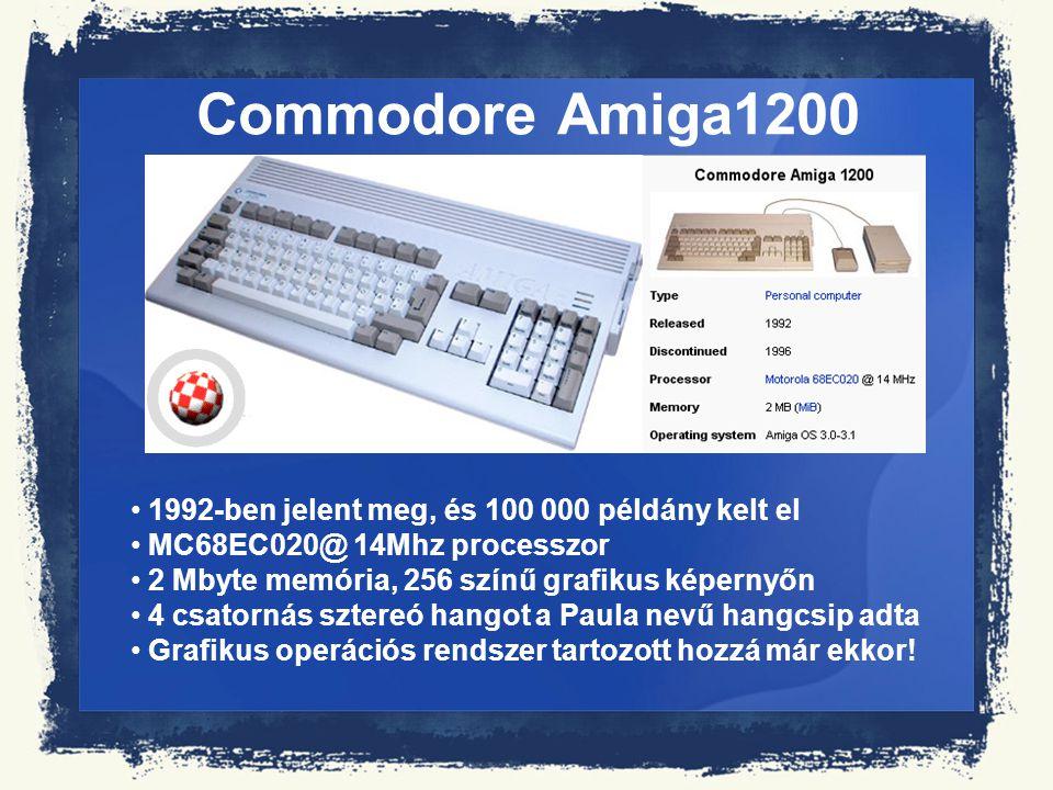 Commodore Amiga1200 1992-ben jelent meg, és 100 000 példány kelt el MC68EC020@ 14Mhz processzor 2 Mbyte memória, 256 színű grafikus képernyőn 4 csator