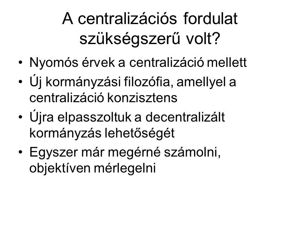 A centralizációs fordulat szükségszerű volt.