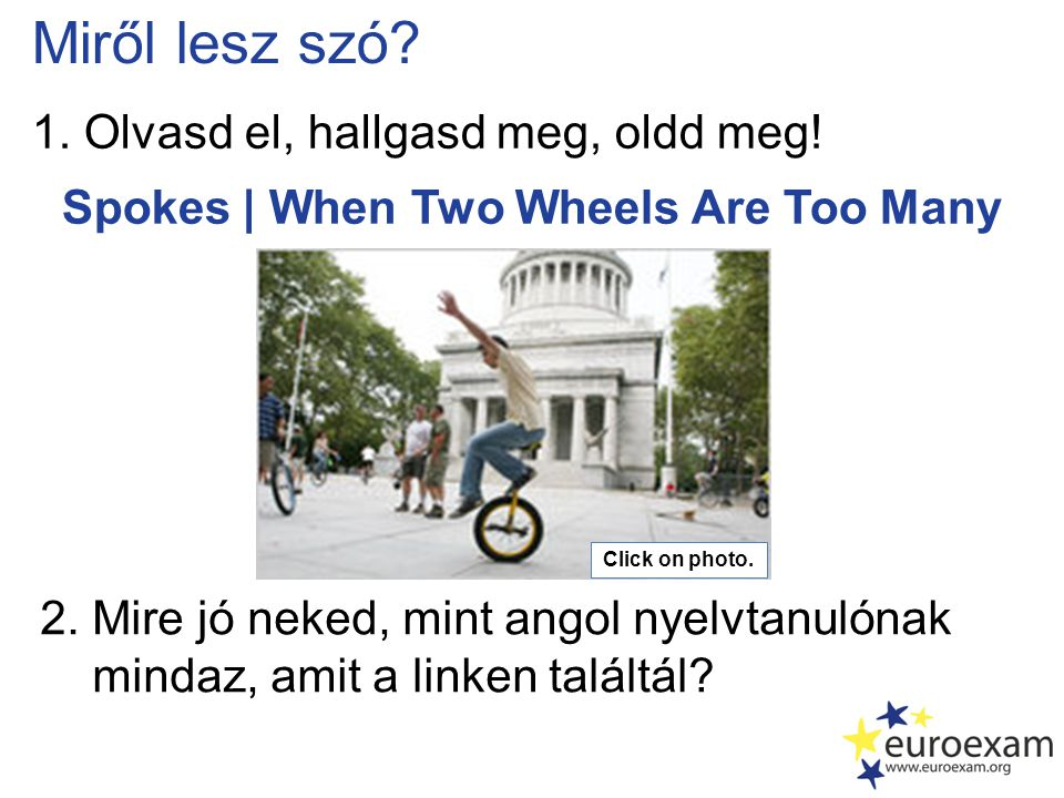 Spokes | When Two Wheels Are Too Many Miről lesz szó.