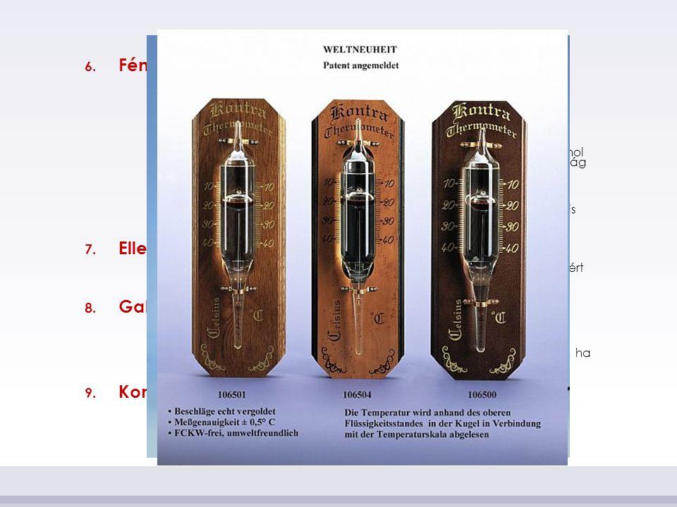 6. Fémhőmérők  Fém rudas hőmérők  Más néven lineáris hőmérő, egy fém lineáris hőtágulását használja fel.  Bimetál hőmérők  Ma már csak néhány hely