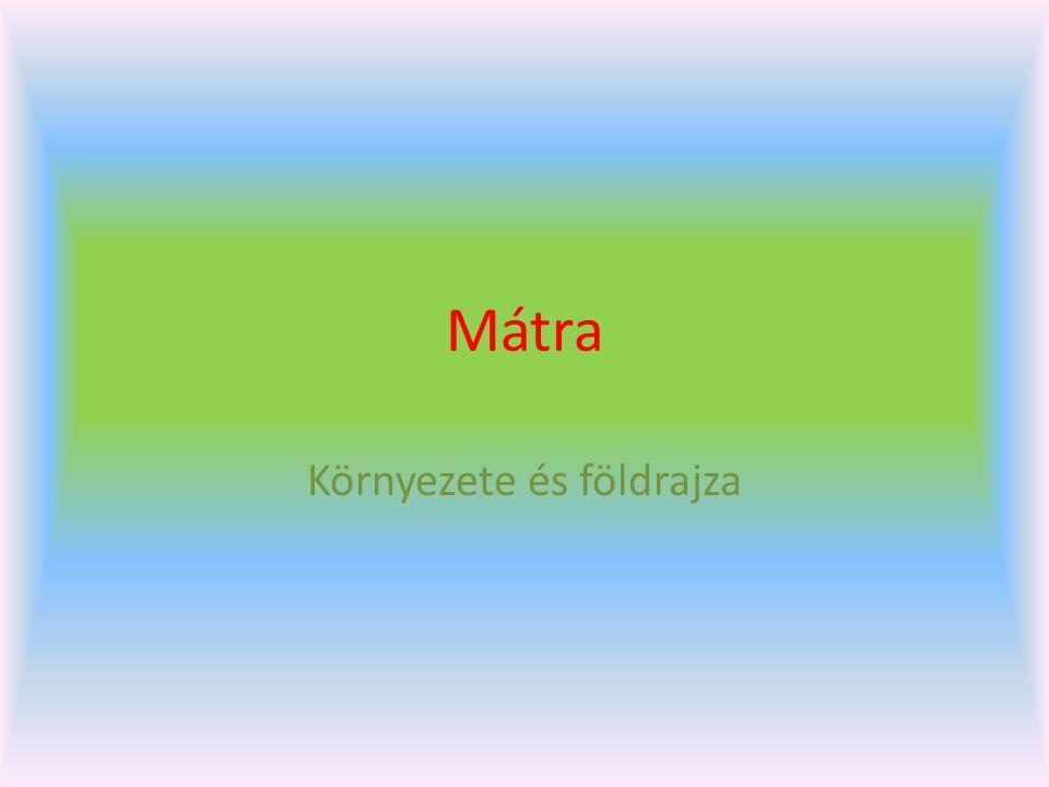 Mátra földrajzi helyzete A Mátra, mint az Északi-középhegység része, származása szerint Európa legnagyobb fiatal vulkáni övezetéhez tartozik.