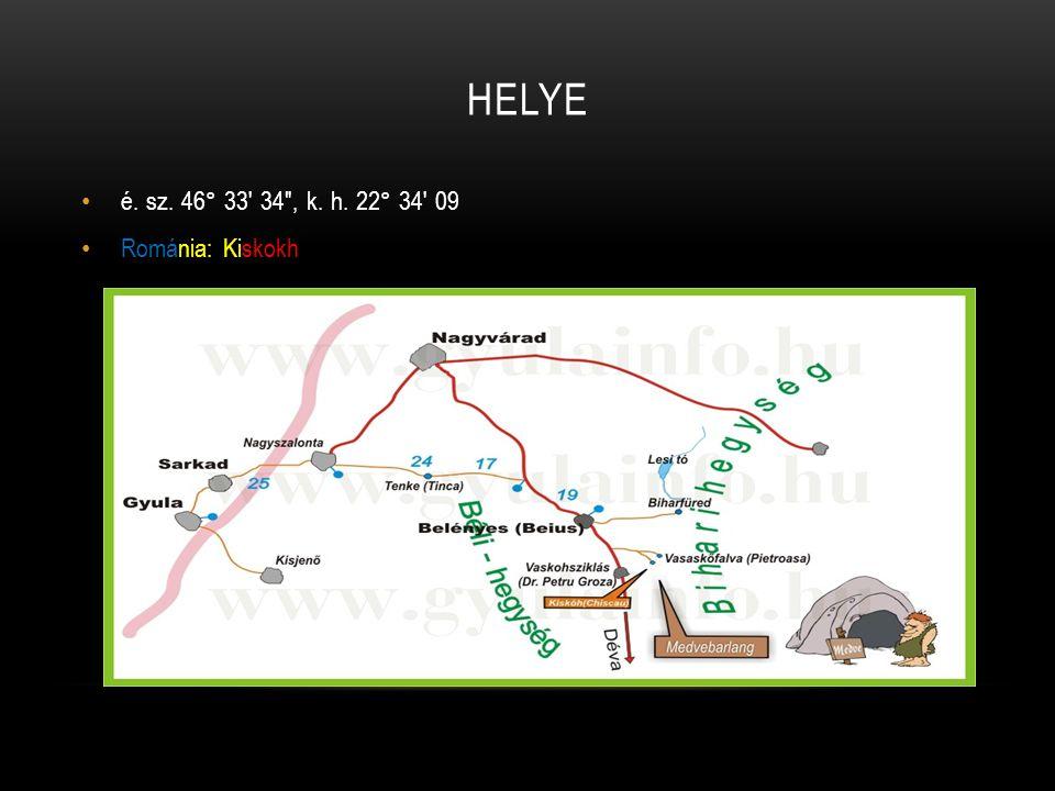 é. sz. 46° 33′ 34″, k. h. 22° 34′ 09 Románia: Kiskokh HELYE