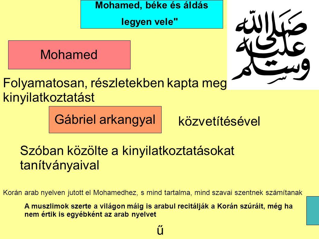 Hira hegyén Mohamed Mohamed, béke és áldás legyen vele