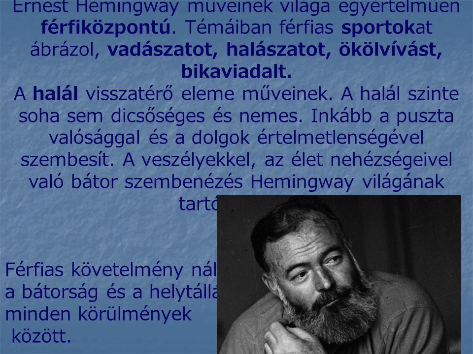 Ernest Hemingway műveinek világa egyértelműen férfiközpontú.