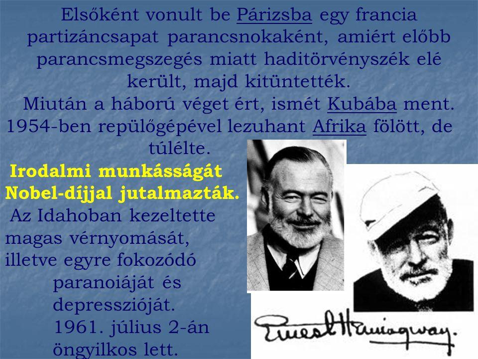 Novelláskötetek (1925) A mi időnkben (In Our Time) (1927) Férfiak nők nélkül (Men Without Women) (1932) A Kilimandzsáró hava (The Snows of Kilimanjaro) (1933) A győztes nem nyer semmit (Winner Take Nothing) (1938) Az ötödik hadoszlop és az első 49 novella (The Fifth Column and the First Forty-Nine Stories) Egyéb írások (1935) Afrikai vadásznapló (Green Hills of Africa) (1960) Veszélyes nyár (The Dangerous Summer) (1964) Vándorünnep (A Moveable Feast) (2005) A Kilimandzsáró alatt (Under Kilimanjaro)
