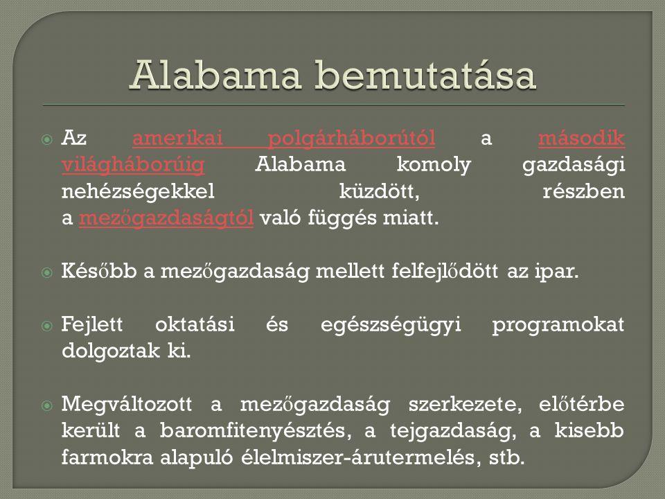  Az amerikai polgárháborútól a második világháborúig Alabama komoly gazdasági nehézségekkel küzdött, részben a mez ő gazdaságtól való függés miatt.am