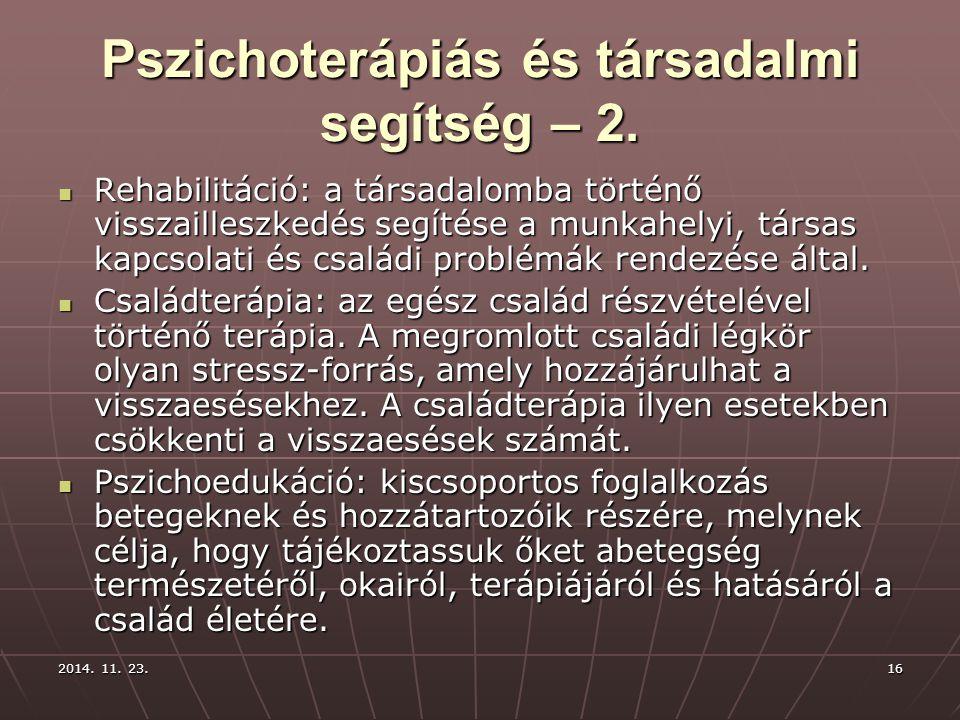 2014. 11. 23.2014. 11. 23.2014. 11. 23.16 Pszichoterápiás és társadalmi segítség – 2. Rehabilitáció: a társadalomba történő visszailleszkedés segítése