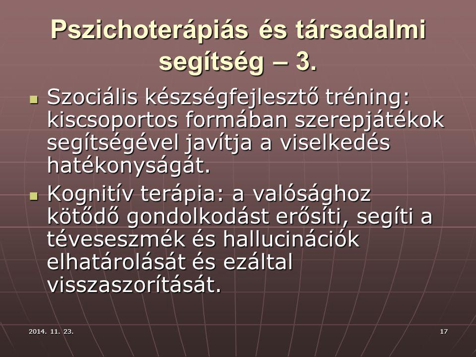 2014. 11. 23.2014. 11. 23.2014. 11. 23.17 Pszichoterápiás és társadalmi segítség – 3. Szociális készségfejlesztő tréning: kiscsoportos formában szerep