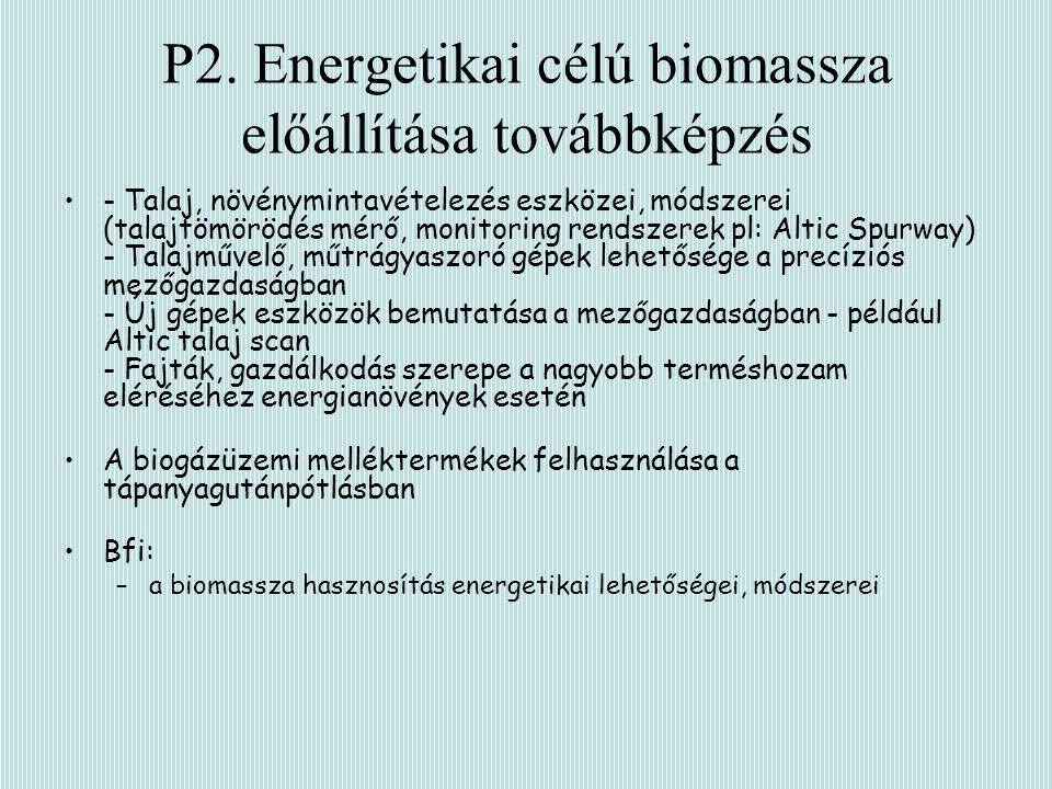 P2. Energetikai célú biomassza előállítása továbbképzés - Talaj, növénymintavételezés eszközei, módszerei (talajtömörödés mérő, monitoring rendszerek