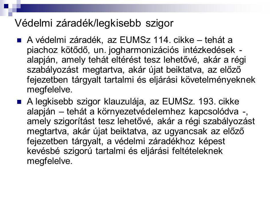 Védelmi záradék/legkisebb szigor A védelmi záradék, az EUMSz 114.