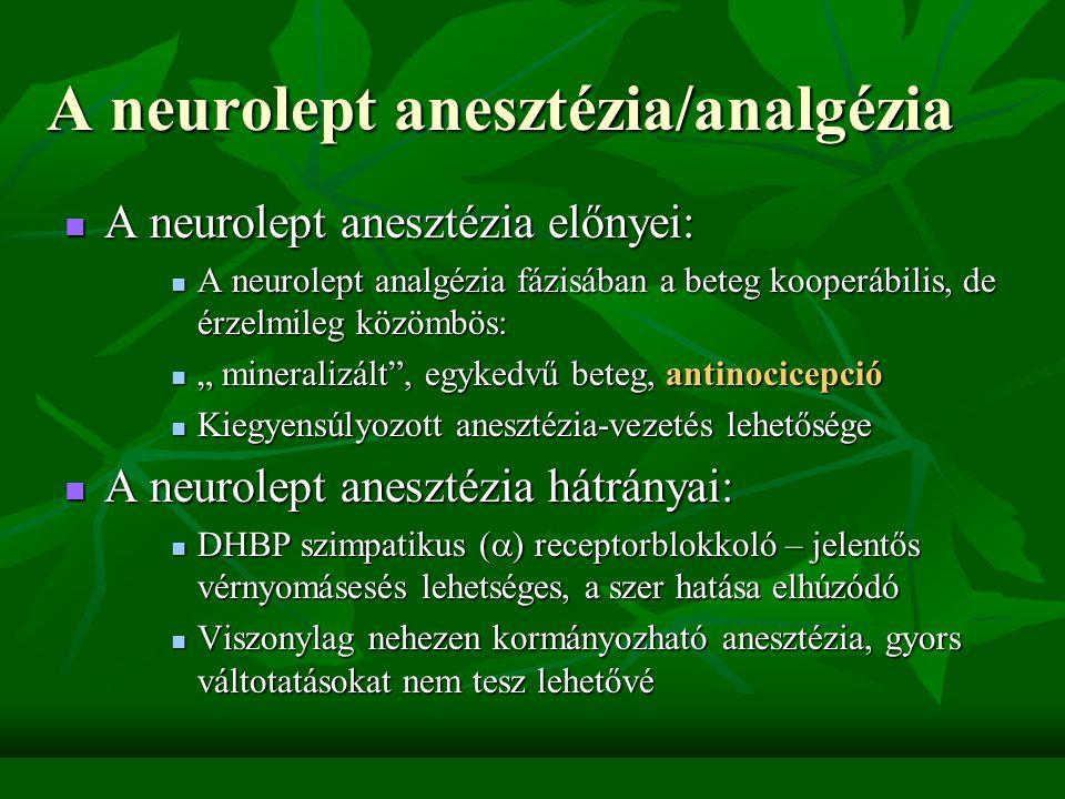 Korábbi narkózis módszerek Éter/chloroform… csepegtetős narkózis Éter/chloroform… csepegtetős narkózis Intravénás anesztézia – barbiturátokkal Intravénás anesztézia – barbiturátokkal Gray módszer: intubációs anesztézia (!) bealtatás thiopentallal, fenntartás: N 2 O/O 2, opioid, izomrelaxans Gray módszer: intubációs anesztézia (!) bealtatás thiopentallal, fenntartás: N 2 O/O 2, opioid, izomrelaxans NLA I.