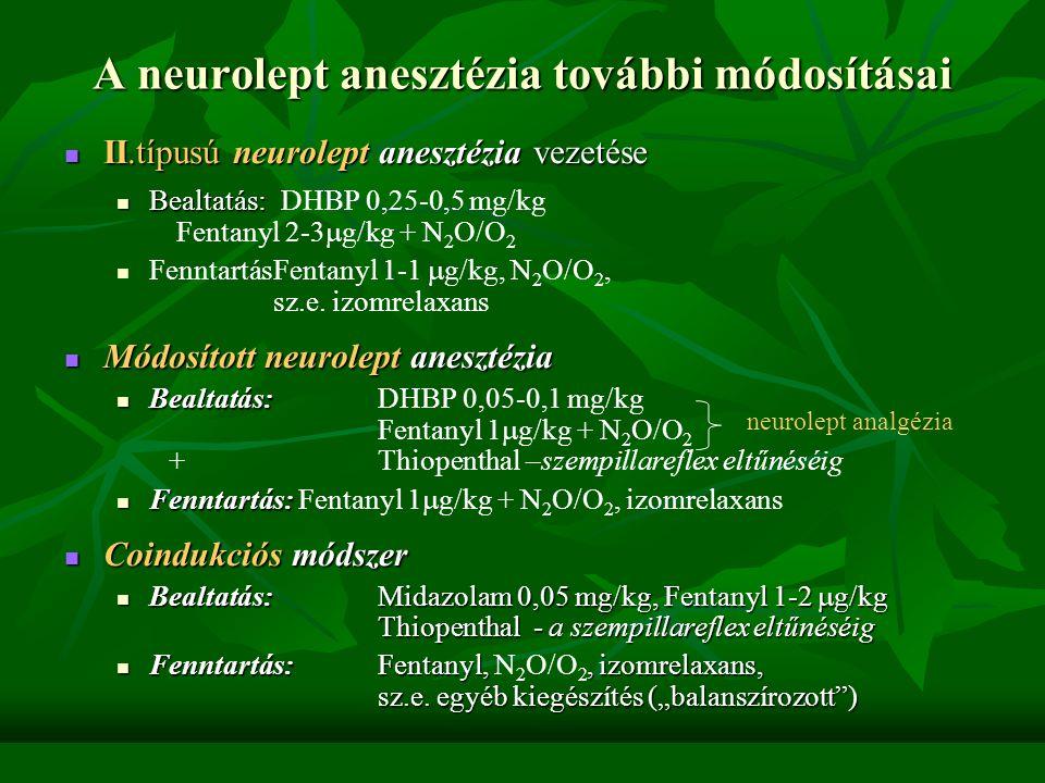 """A neurolept anesztézia/analgézia A neurolept anesztézia előnyei: A neurolept anesztézia előnyei: A neurolept analgézia fázisában a beteg kooperábilis, de érzelmileg közömbös: A neurolept analgézia fázisában a beteg kooperábilis, de érzelmileg közömbös: """" mineralizált , egykedvű beteg, antinocicepció """" mineralizált , egykedvű beteg, antinocicepció Kiegyensúlyozott anesztézia-vezetés lehetősége Kiegyensúlyozott anesztézia-vezetés lehetősége A neurolept anesztézia hátrányai: A neurolept anesztézia hátrányai: DHBP szimpatikus (  ) receptorblokkoló – jelentős vérnyomásesés lehetséges, a szer hatása elhúzódó DHBP szimpatikus (  ) receptorblokkoló – jelentős vérnyomásesés lehetséges, a szer hatása elhúzódó Viszonylag nehezen kormányozható anesztézia, gyors váltotatásokat nem tesz lehetővé Viszonylag nehezen kormányozható anesztézia, gyors váltotatásokat nem tesz lehetővé"""