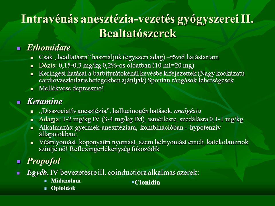 """Intravénás anesztézia-vezetés gyógyszerei I. Bealtatószerek Barbitursav származékai –""""intravénás barbiturátok"""" methohexital, thiopenthal, thiobutabarb"""