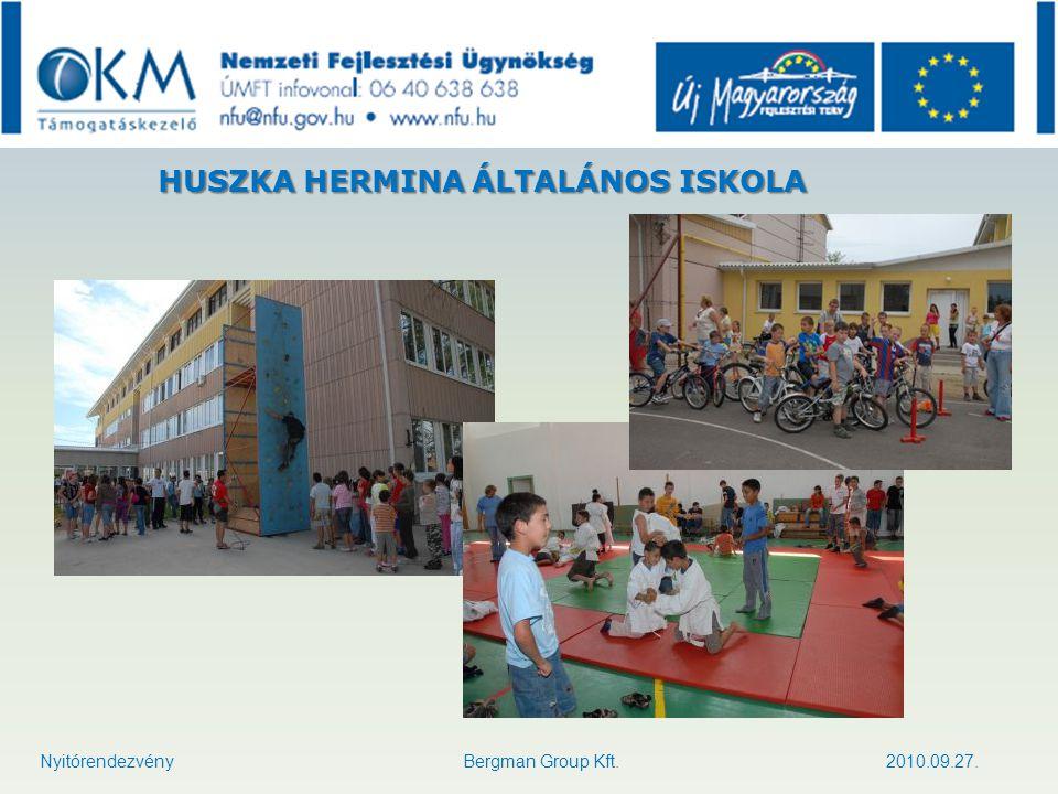 HUSZKA HERMINA ÁLTALÁNOS ISKOLA Nyitórendezvény Bergman Group Kft. 2010.09.27.