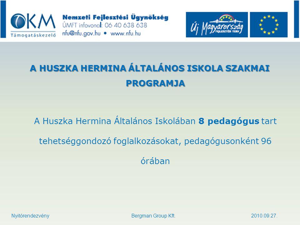 A HUSZKA HERMINA ÁLTALÁNOS ISKOLA SZAKMAI PROGRAMJA A Huszka Hermina Általános Iskolában 8 pedagógus tart tehetséggondozó foglalkozásokat, pedagóguson