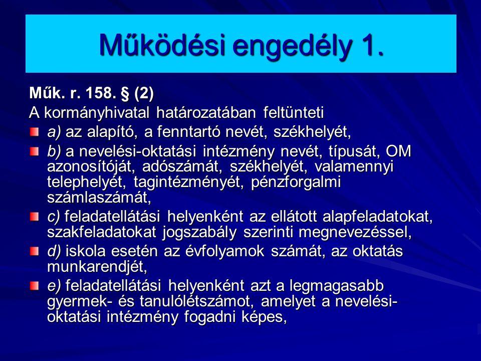 Működési engedély 1.Műk. r. 158.