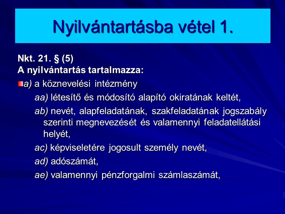 Nyilvántartásba vétel 1.Nkt. 21.