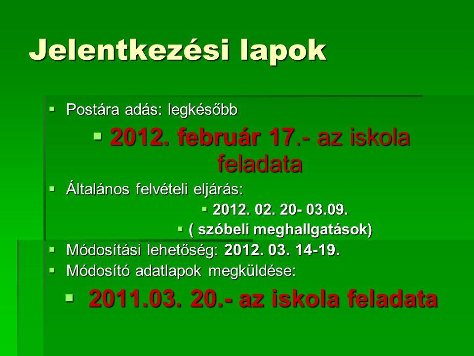 Jelentkezési lapok  Postára adás: legkésőbb  2012.