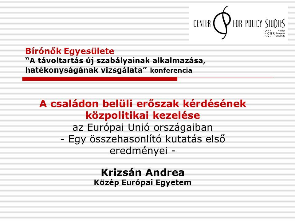 """Bírónők Egyesülete """"A távoltartás új szabályainak alkalmazása, hatékonyságának vizsgálata"""" konferencia A családon belüli erőszak kérdésének közpolitik"""
