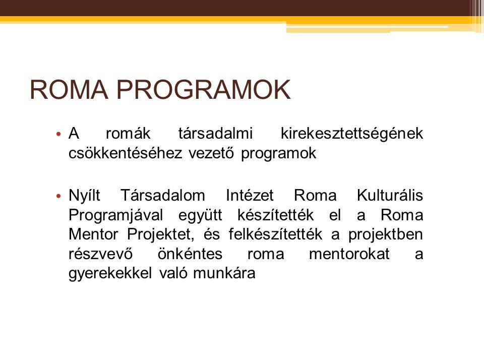 ROMA PROGRAMOK A romák társadalmi kirekesztettségének csökkentéséhez vezető programok Nyílt Társadalom Intézet Roma Kulturális Programjával együtt kés